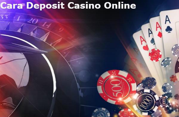 cara deposit judi casino online