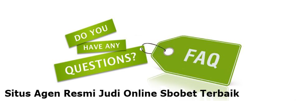 FAQ agen resmi judi online Sbobet